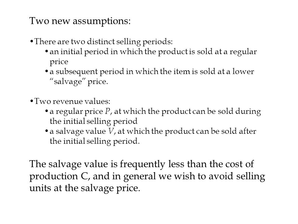 Two new assumptions: There are two distinct selling periods: an initial period in which the product is sold at a regular price.