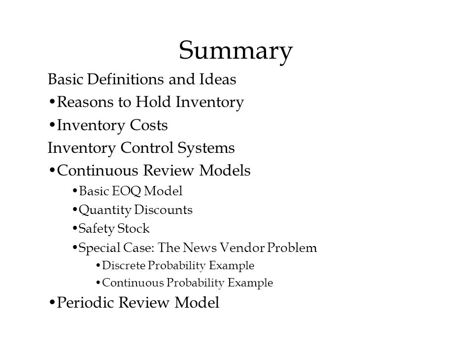 Summary Basic Definitions and Ideas Reasons to Hold Inventory