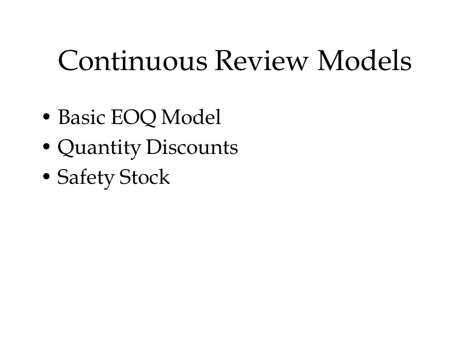 Continuous Review Models