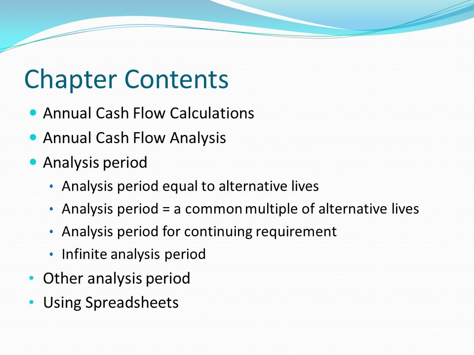 Chapter Contents Annual Cash Flow Calculations