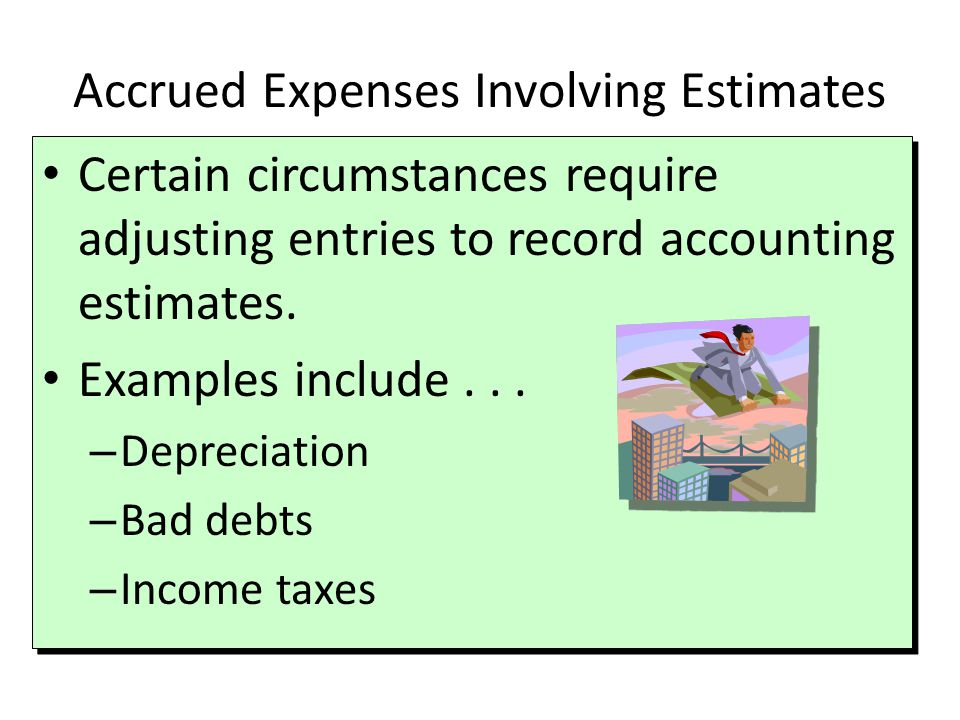 Accrued Expenses Involving Estimates