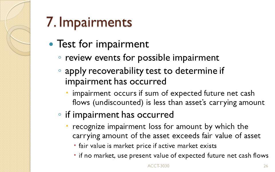 7. Impairments Test for impairment