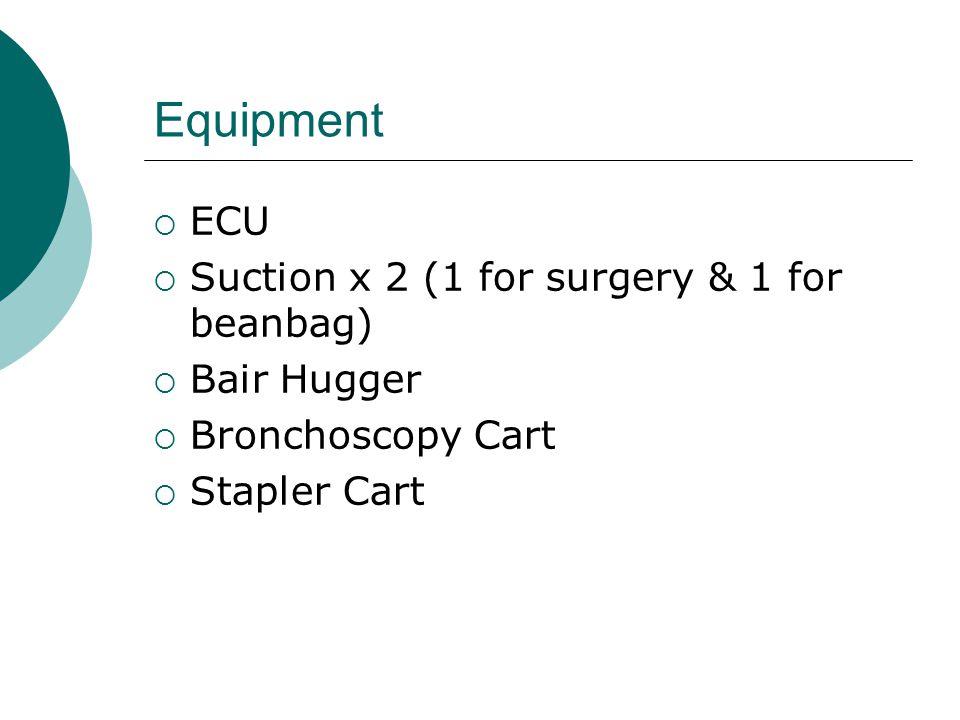 Equipment ECU Suction x 2 (1 for surgery & 1 for beanbag) Bair Hugger