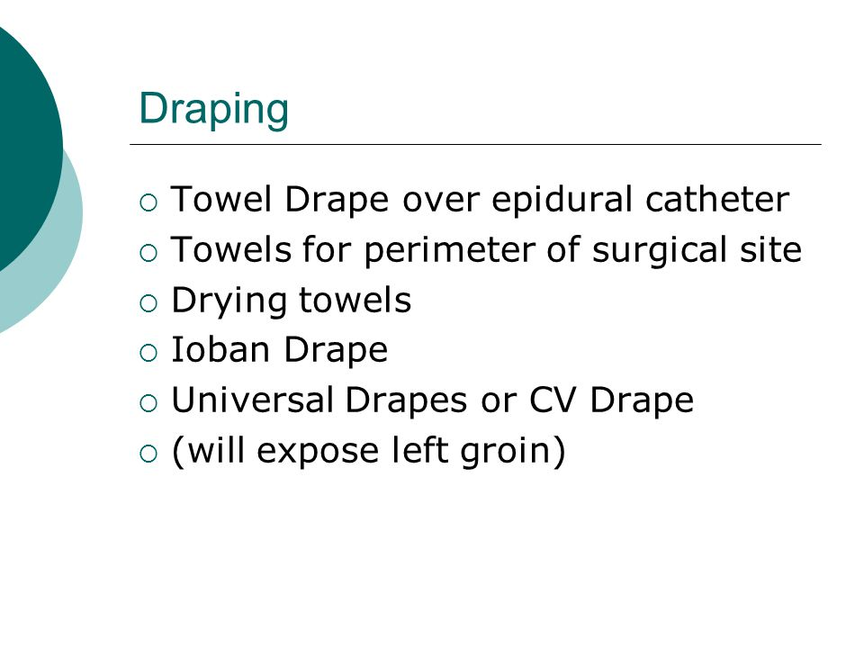 Draping Towel Drape over epidural catheter
