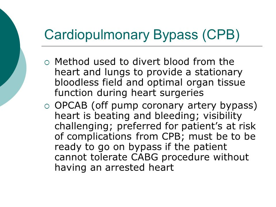 Cardiopulmonary Bypass (CPB)