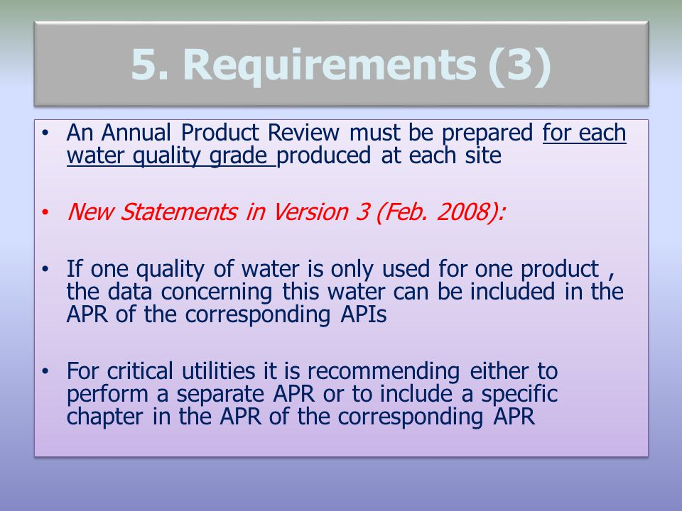 5. Requirements (3) An Annual Product Review must be prepared for each water quality grade produced at each site.