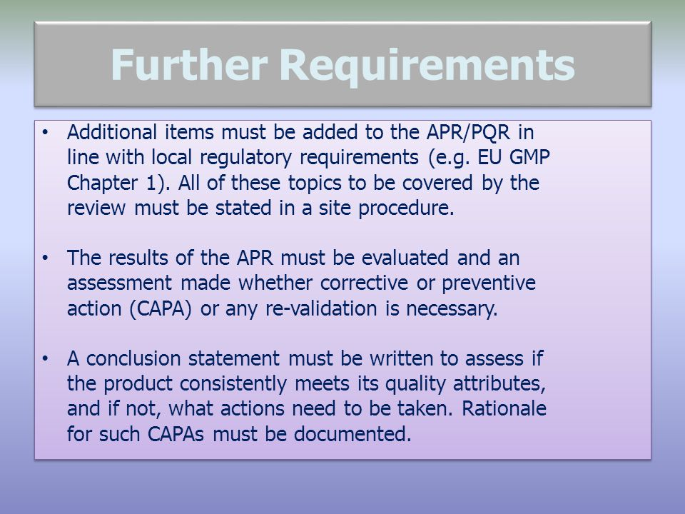 Further Requirements Additional items must be added to the APR/PQR in