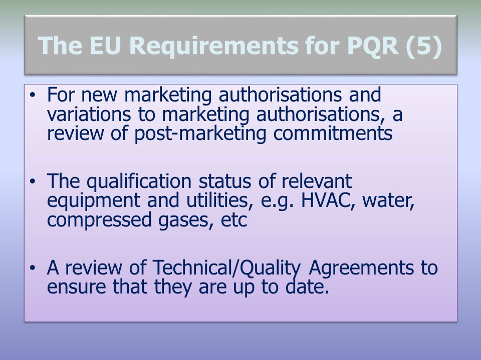 The EU Requirements for PQR (5)
