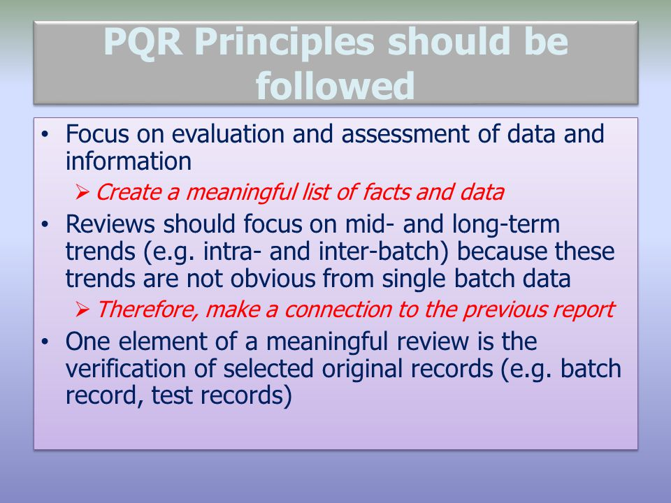 PQR Principles should be followed