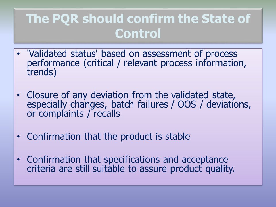 The PQR should confirm the State of Control