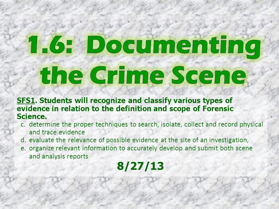 1.6: Documenting the Crime Scene