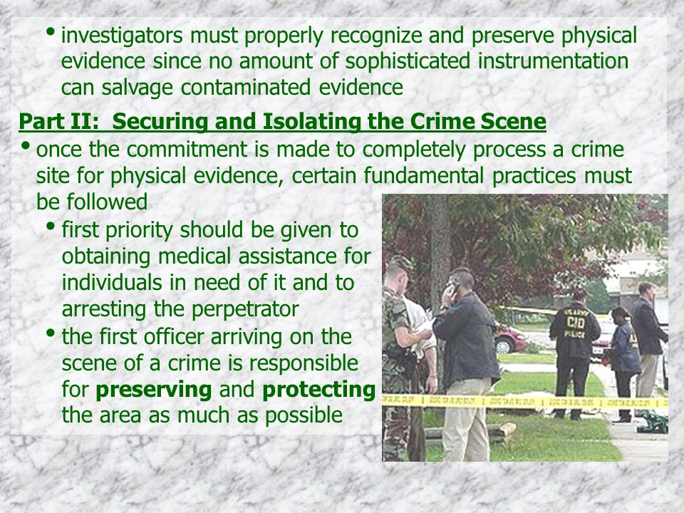 investigators must properly recognize and preserve physical evidence since no amount of sophisticated instrumentation can salvage contaminated evidence