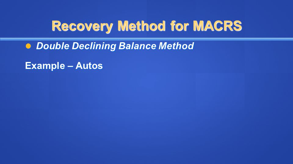 Recovery Method for MACRS