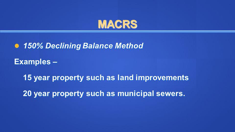 MACRS 150% Declining Balance Method Examples –