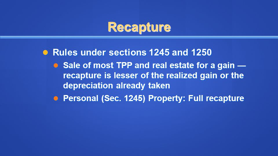 Recapture Rules under sections 1245 and 1250