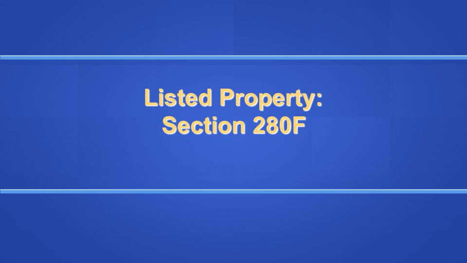 Listed Property: Section 280F