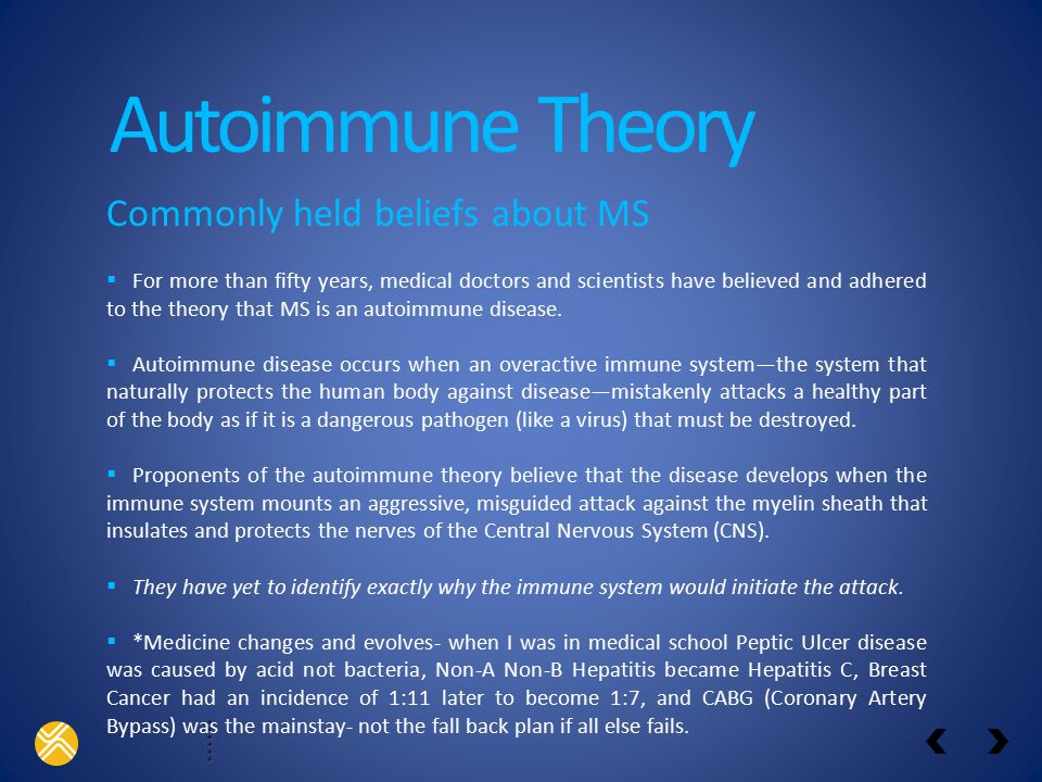 Autoimmune Theory Commonly held beliefs about MS
