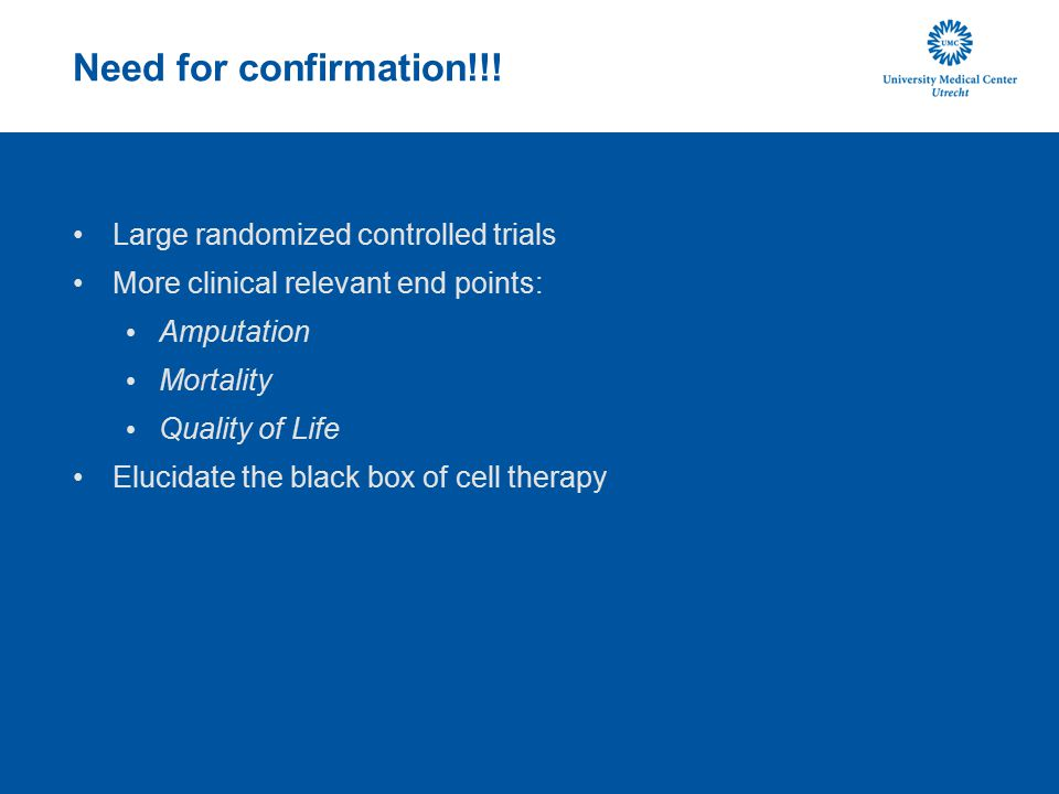 Need for confirmation!!! Large randomized controlled trials