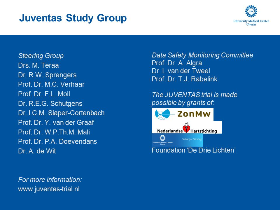Juventas Study Group Steering Group Drs. M. Teraa Dr. R.W. Sprengers