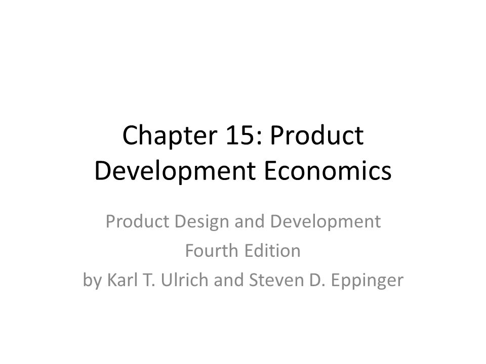 Chapter 15: Product Development Economics