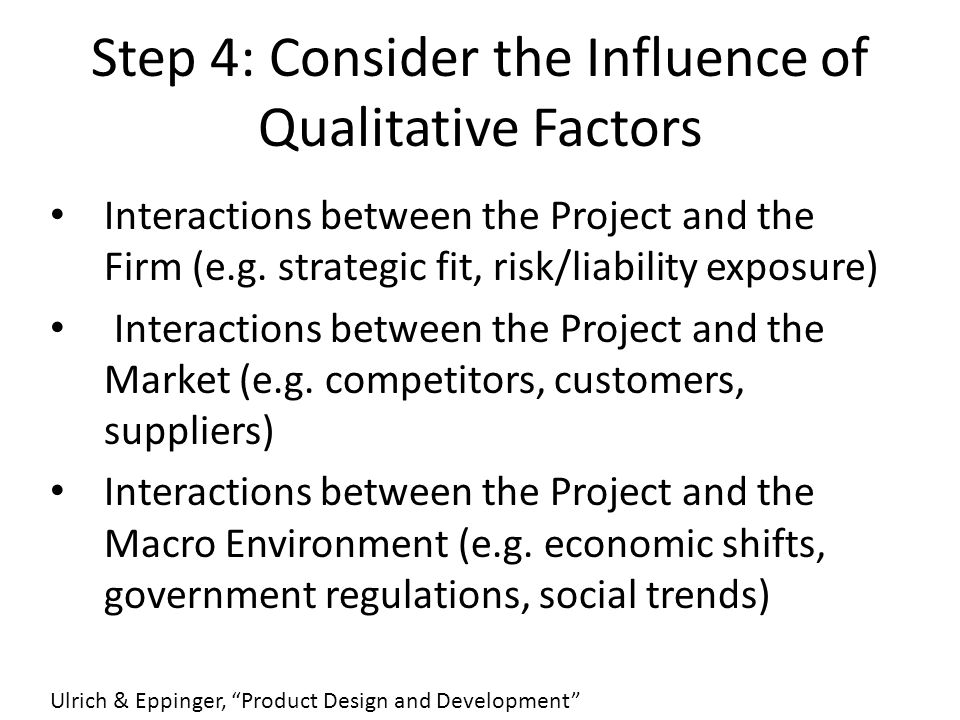 Step 4: Consider the Influence of Qualitative Factors