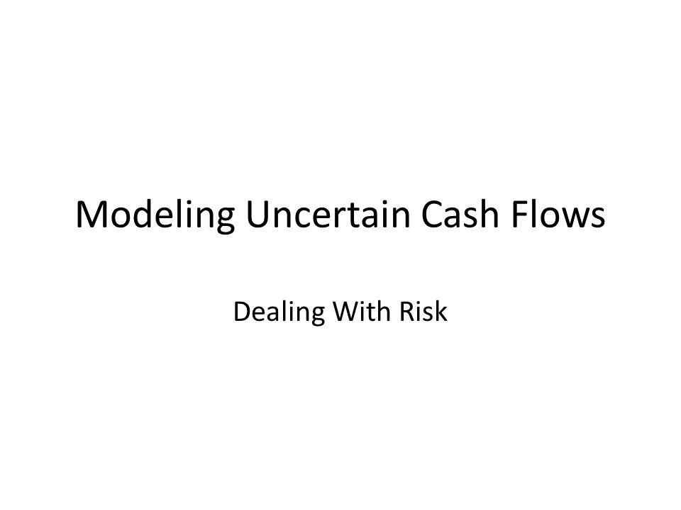 Modeling Uncertain Cash Flows