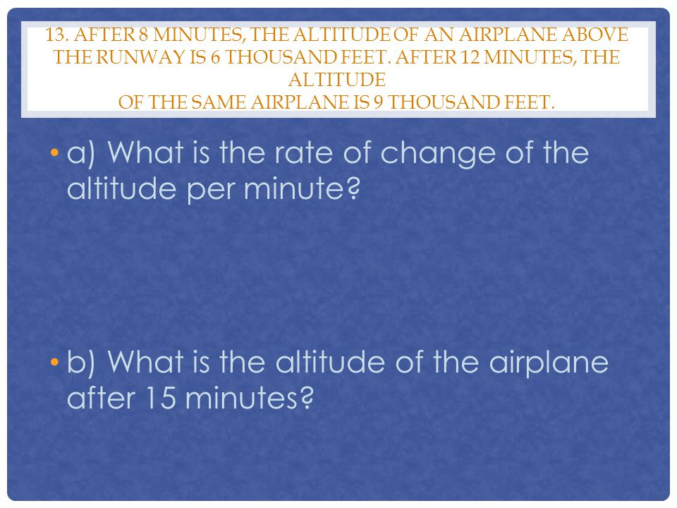 a) What is the rate of change of the altitude per minute