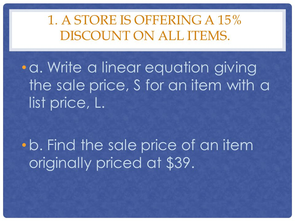 1. A store is offering a 15% discount on all items.