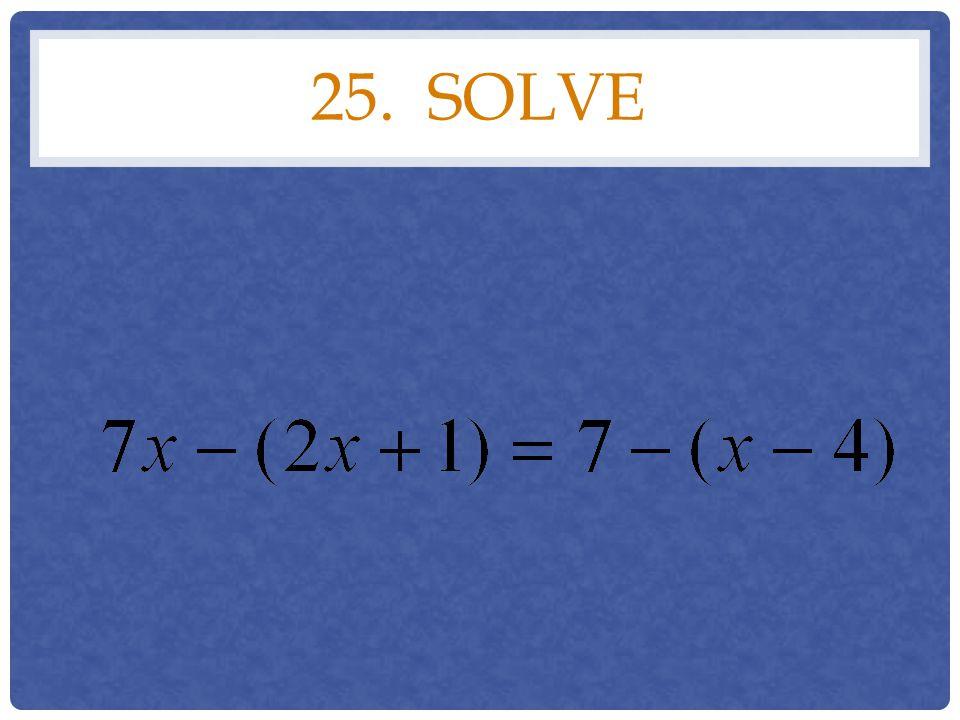 25. solve