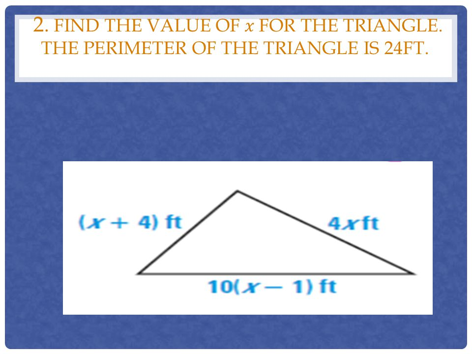 2. Find the value of 𝑥 for the triangle