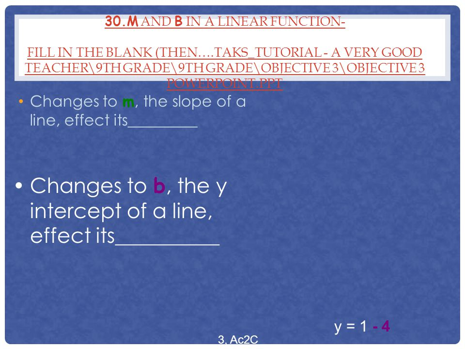 Changes to b, the y intercept of a line, effect its__________