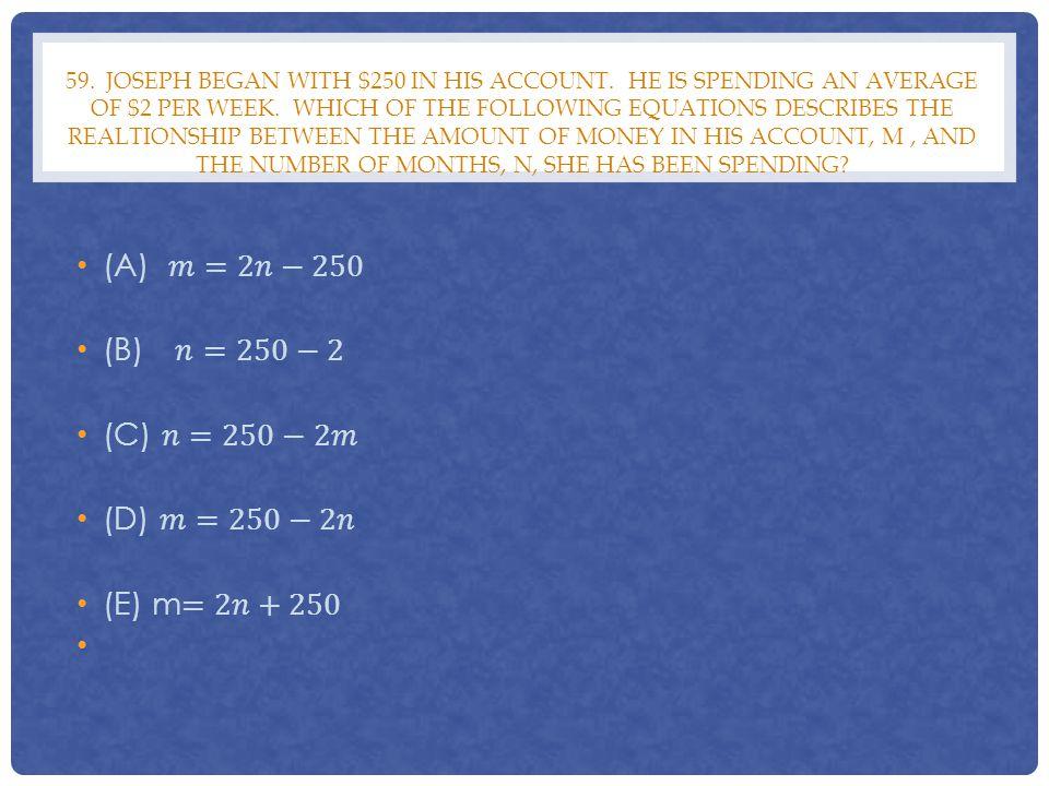 (A) 𝑚=2𝑛−250 (B) 𝑛=250−2 (C) 𝑛=250−2𝑚 (D) 𝑚=250−2𝑛 (E) m=2𝑛+250