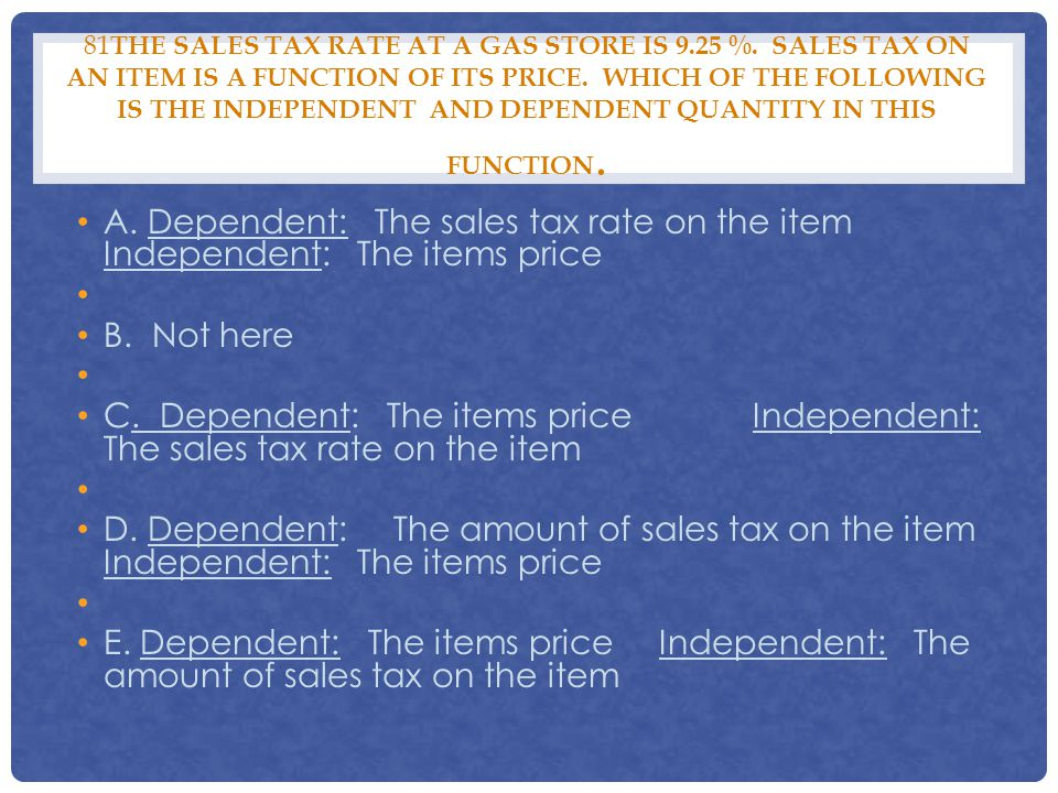 81The sales tax rate at a gas store is 9. 25 %