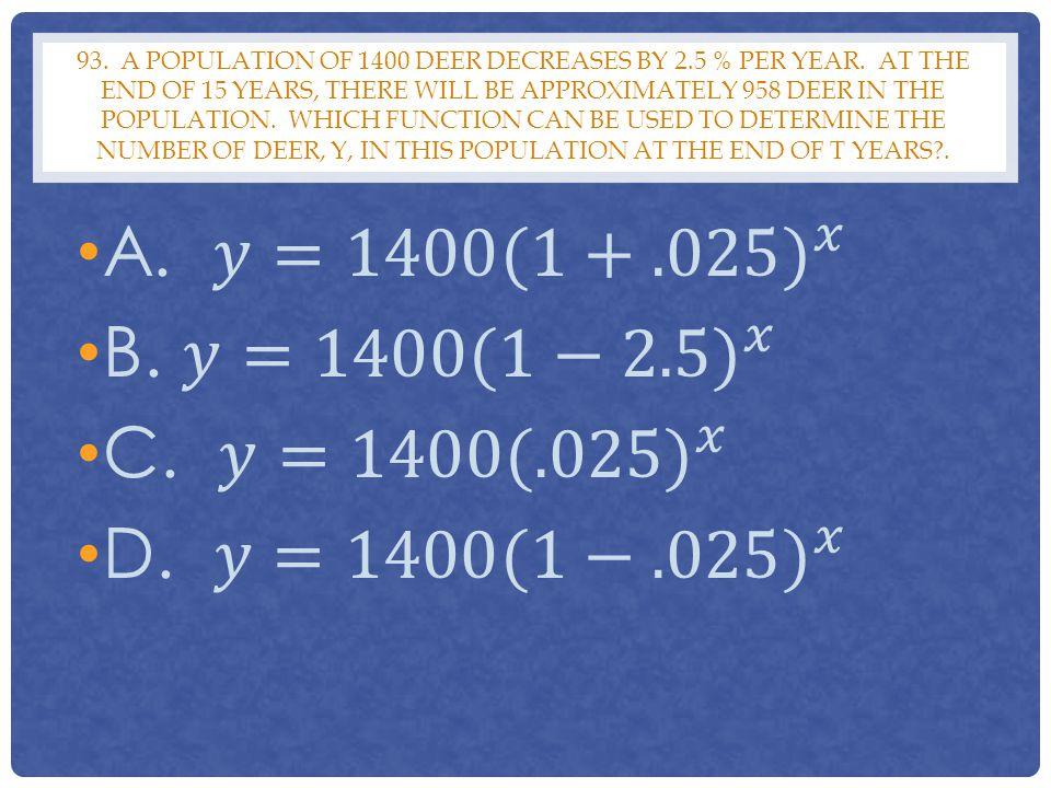 A. 𝑦= 1400(1+.025) 𝑥 B. 𝑦= 1400(1−2.5) 𝑥 C. 𝑦= 1400(.025) 𝑥
