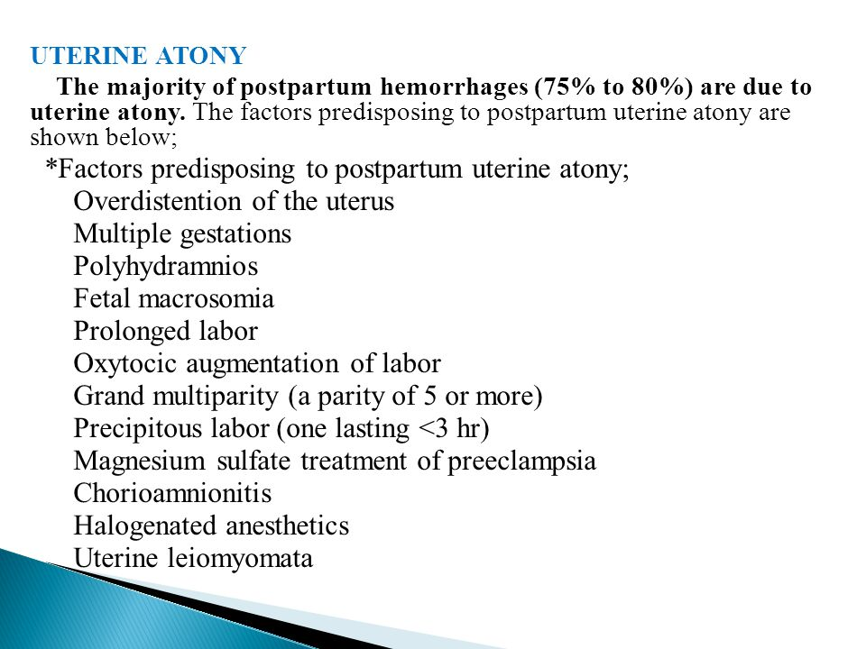 *Factors predisposing to postpartum uterine atony;