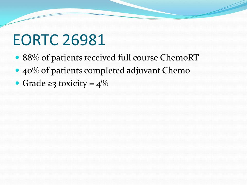 EORTC 26981 88% of patients received full course ChemoRT
