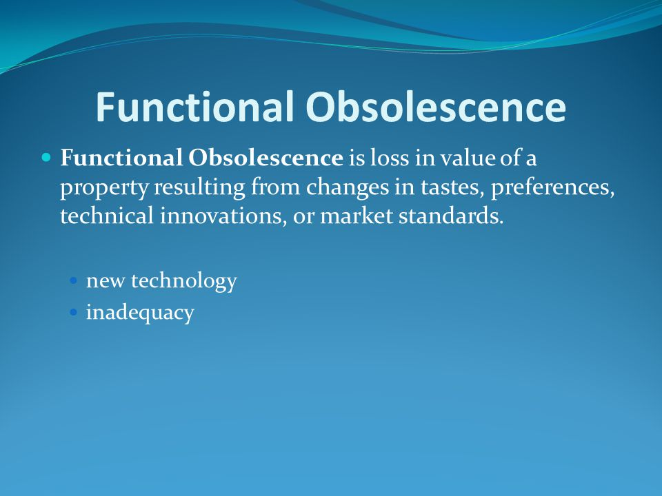 Functional Obsolescence