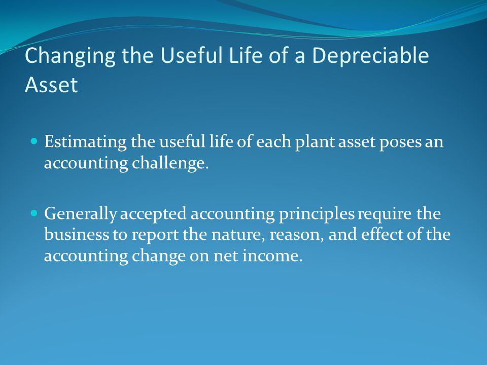 Changing the Useful Life of a Depreciable Asset