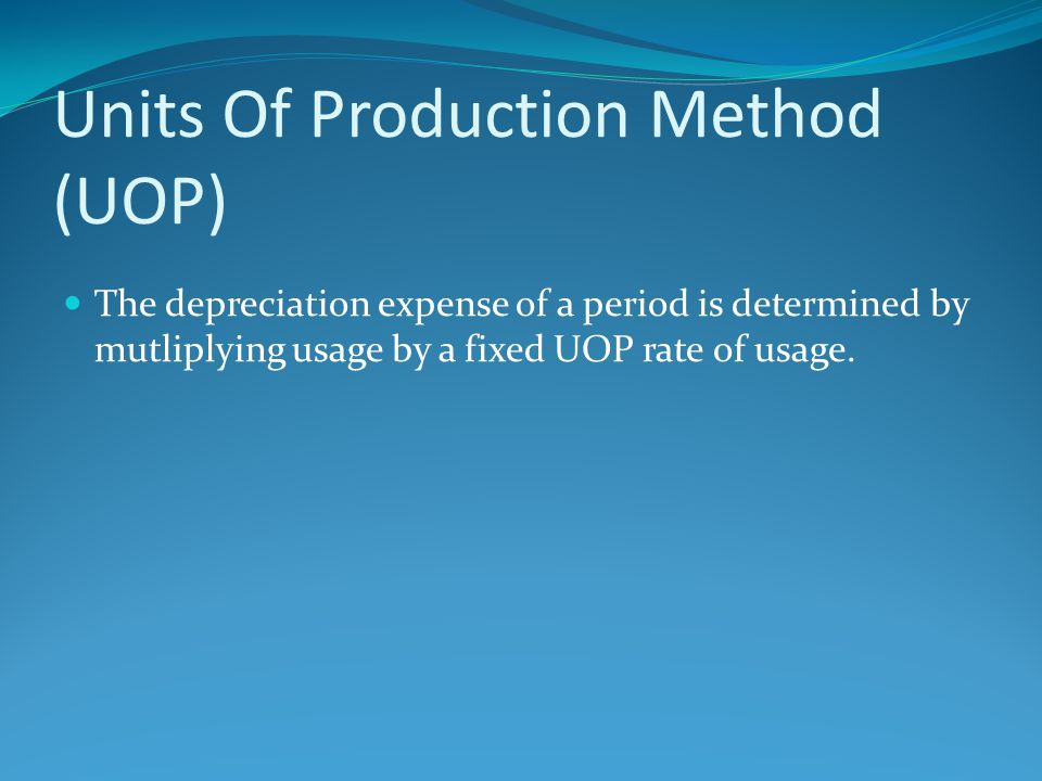 Units Of Production Method (UOP)