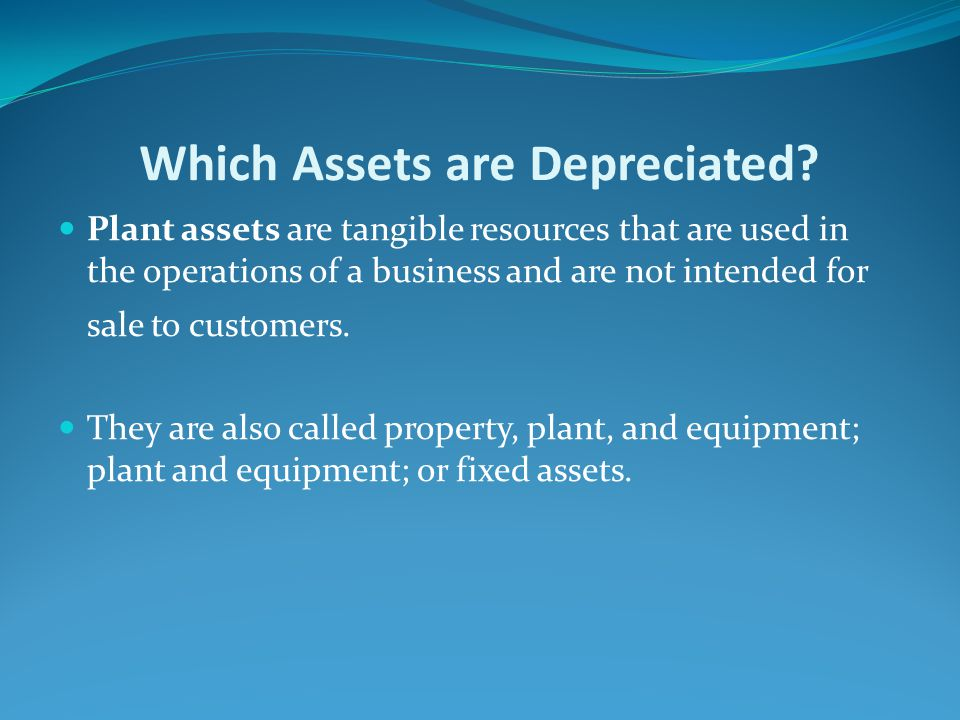 Which Assets are Depreciated