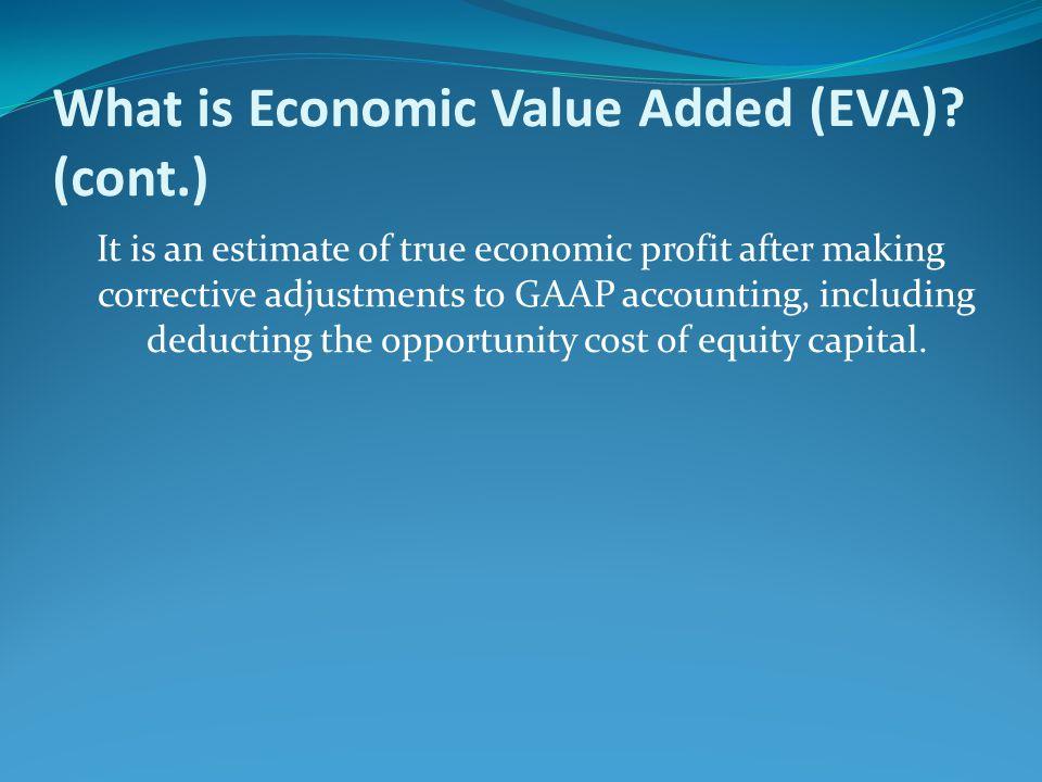 What is Economic Value Added (EVA) (cont.)