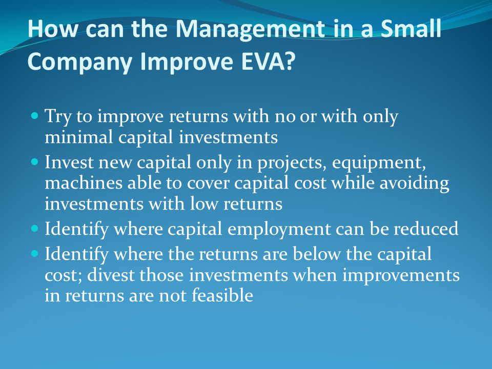 How can the Management in a Small Company Improve EVA