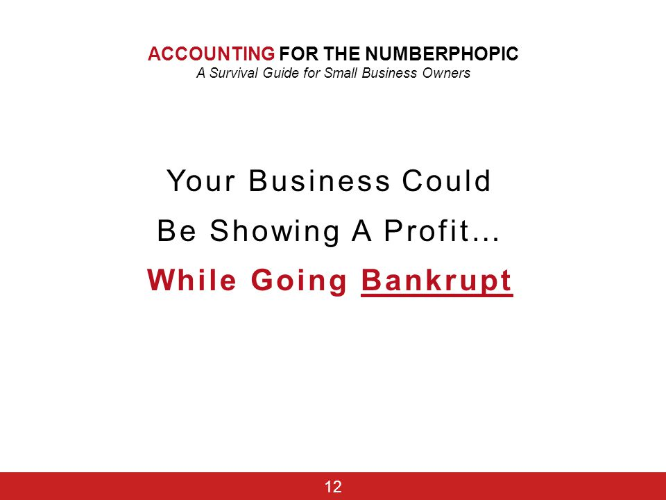 Your Business Could Be Showing A Profit… While Going Bankrupt