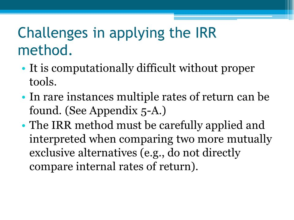 Challenges in applying the IRR method.