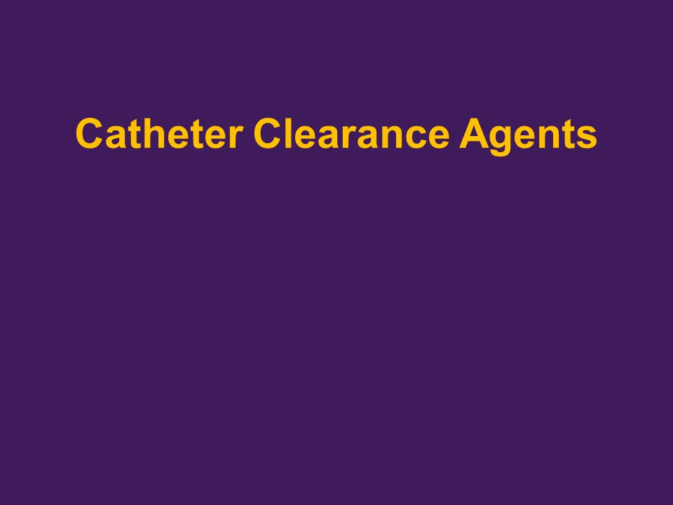 Catheter Clearance Agents