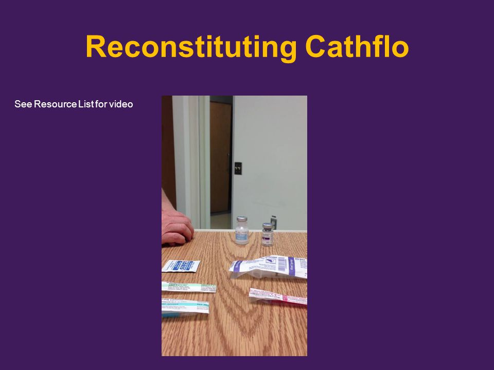 Reconstituting Cathflo