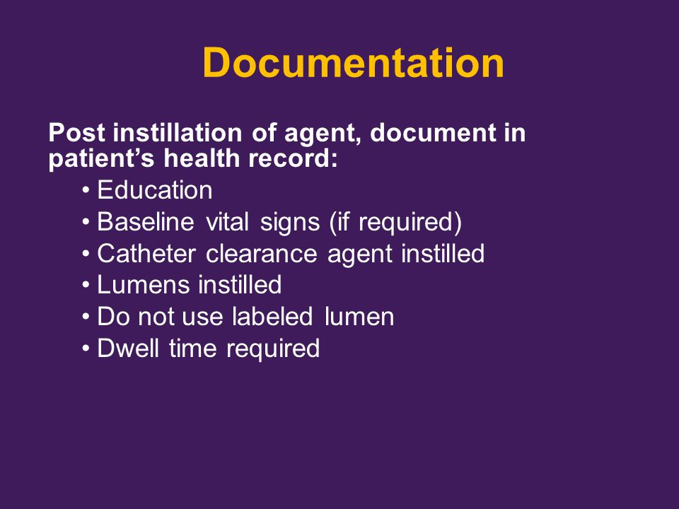 Documentation Post instillation of agent, document in patient's health record: Education. Baseline vital signs (if required)