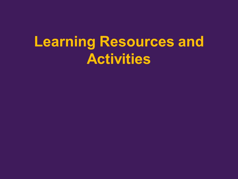 Learning Resources and Activities