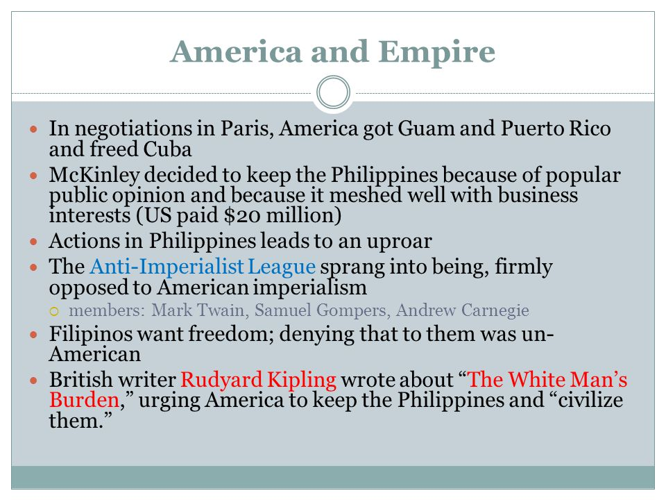America and Empire In negotiations in Paris, America got Guam and Puerto Rico and freed Cuba.