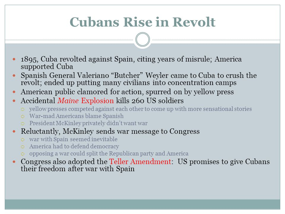 Cubans Rise in Revolt 1895, Cuba revolted against Spain, citing years of misrule; America supported Cuba.